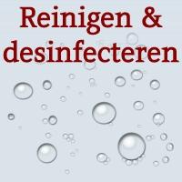 Reinigen/desinfecteren